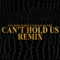 Cant hold us Remix - Jay Wise x Dex x Tana x Ay Vee