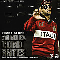 Randy Glock - Ya No Es Como Antes (Prod. By Gaby Music(By Strong))