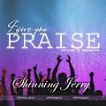 Shinning Jerry - I GIVE YOU PRAISE