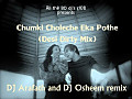 Chumki Choleche Eka Pothe(Desi Dirty Mix)- DJ Araf & DJ Osheem mix