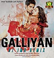 Galliyan ( Ek Villain ) - DJ JMR Remix - www.djsbuzz.in