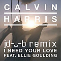 Calvin Harris - I Need Your Love ft. Ellie Goulding (jdub remix)