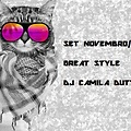 Set Novembro12 - Great Style - Dj Camila Dutt