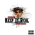 Keep It Real (Prod. SIRE Chase)