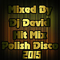 Dj Devid  - Hit Mix Polish Disco 2015