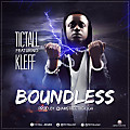 Tictall Ft. Kleff(Ikonz) - Boundless (Prod. By @IamStreetBeatGh)t