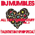 All That Good Stuff vol.2 (90's 2000 Hip Hop Valentine's Day)