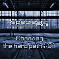 Choosing the hard path #01