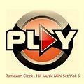 Ramazan Cicek - Hit Music Mini Set Vol. 5