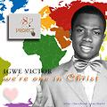 Igwe Victor-We're one in christ(REMIX-FINALE)