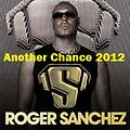 Roger Sanchez - Another Chance (Maison Dragen Miami 2012 Bootleg Remix)