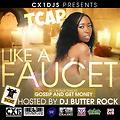 Cx1DJs Presents TCap-Like A Faucet hosted by DJ Butter Rock