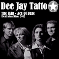 The Sign (Dee Jay Tatto Remix) Ace Of Base