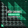 Lucky Charmes - Bring Back Di Bass (Extended Mix) (feat. Redlyte & AWIIN)