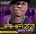 Sexy Lady (Prod. by 'Fizz Beats) - Jahfizz