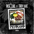 Rich The Kid ft Troy Ave - Problems