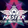 MasterDj - Club House Mix 120