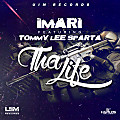 Imari ft Tommy Lee Sparta - Tha Life [Raw] - UIM Records