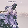 Young Dro - We In Da City (Remix) (Feat. T.I.)