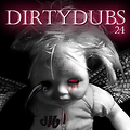 Dirty Dubs Volume 24 - Dubstep!