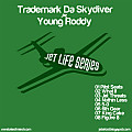 Trademark Da Skydiver & Young Roddy - Jet Threats