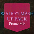 Wado's Mashup Pack - Promo Mix (Mashup Pack Out Now) [Free Download]