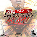 Vybz-Kartel-Love-Yuh-To-Mi-Heart-(Full)