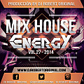 Mix House Energy Vol 27 2014 - Dj Robert Original www.djrobertoriginal