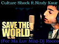 Save The World(Culture Shock ft.Nindy Kaur)(For My Love Mix)2012-Dj Rocco's Rmix
