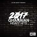 2017 GHANA HEAVY HITS  (2 HOURS MIX)