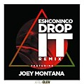 @eshconincoofficial Ft @joeymontanaoficial - Drop It (Remix)