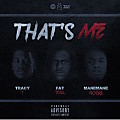 Tracy T - That's Me (feat. Fat Trel & ManeMane)