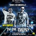 Don Chezina - Tu No Puedes Contra Mi (Prod. By Dj Dicky) (Reggaeton The Movie)