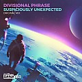 Divisional Phrase - Suspiciously Unexpected (Original Mix)