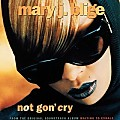 MaryJ Blige -Not Gon Cry