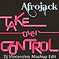 Afrojack - Take Over Control (Dj Vincenzino Mashup Edit)