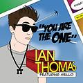 Ian Thomas - You Are the One (feat. Mello)