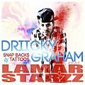 DRIICKY GRAHAM FEAT. LAMAR STARZZ - SNAP BACKS & TATTOOS