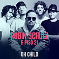 Robin Schulz & Piso 21 - Oh Child