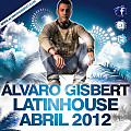 Alvaro Gisbert - LatinHouse Abril 2012