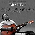 Never Gonna Break Your Heart - Brahimi
