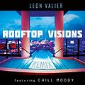 Rooftop Visions (Remix) ft. Chill Moody