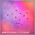 R3hab Ft. Little Daylight - Truth or Dare