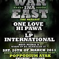 ONE LOVE HI PAWA VS LP INTL - WAR INA EAST @ ATAK ENSCHEDE HOLLAND 26 MARCH 2K11