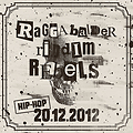 RAGGABALDER RIDDIM REBELS - HIP HOP MIX 20 DEC 2K12