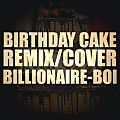 Billionaire-Boi - Birthday Cake (RemixRihanna-Chris Brown Cover) MASTERED