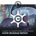 Coast 2 Coast ft. Discovery - Home (ruddaz remix)