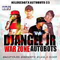 War-Zone-Autobots-2k17-By-Dj-Angel-Jr-X-Keloke507.com-@NinoPromotor