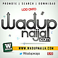 Talking To You_Wadupnaija.com