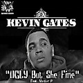 Kevin Gates - Ugly But She Fine (Feat. Master P)